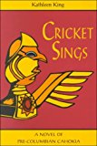 Image for Cricket Sings: A Novel Of Pre-Columbian Cahokia