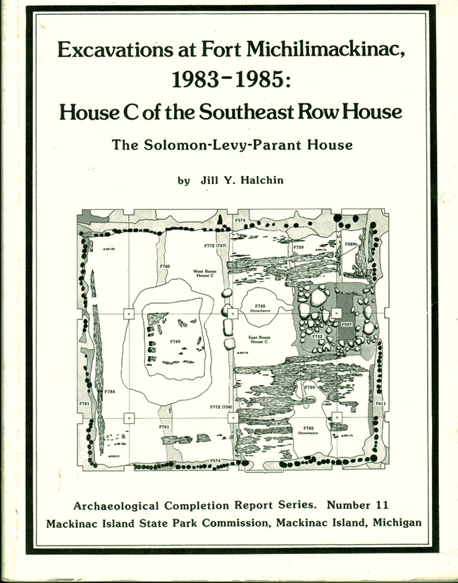 Image for Excavations at Fort Michilimackinac, 1983-1985: House C of the Southeast Row House, the Solomon-Levy-Parant House (Archaeological completion report series)