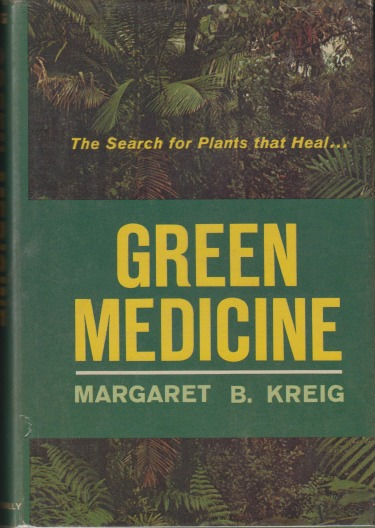 Image for Green Medicine  The Search for Plants That Heal. . . (First Printing) by Margaret B. Kreig